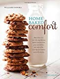 Home Baked Comfort (Williams-Sonoma) (revised): Featuring Mouthwatering Recipes and Tales of the Sweet Life with Favorites from Bakers Across the Country by Kim Laidlaw (2014-10-14)