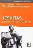 Jesuitas, liderar talento libre (Acción empresarial)