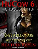 HuCow 6 Chocolate Milk: Billionaire BWWM Mature woman with a younger man (English Edition)