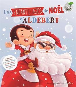 """Afficher """"Les enfantillages de Noël d'Aldebert"""""""
