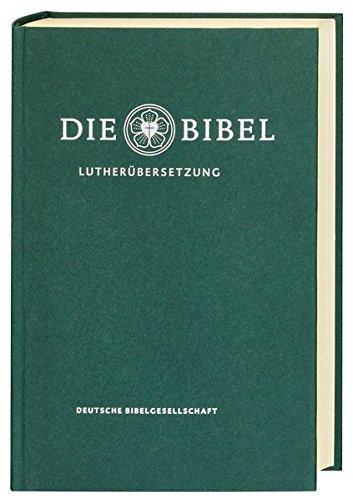 Die Bibel nach Martin Luthers Übersetzung - Lutherbibel revidiert 2017: Standardausgabe. Ohne Apokryphen (Original-übersetzung Der Bibel)