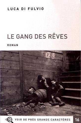 Le Gang Des Rêves : Pack En 2 Volumes