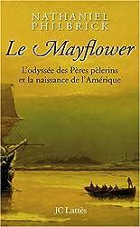 Le Mayflower : L'odyssée des Pères pèlerins et la naissance de l'Amérique