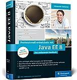 Professionell entwickeln mit Java EE 8: Das umfassende Handbuch. Aktuell zu Jakarta EE