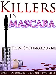 Killers In Mascara (1980s New Romantic Murder Mysteries)