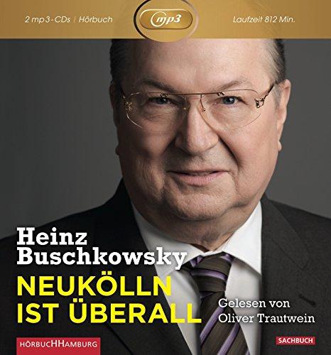 Heinz Buschkowsky: Neukölln ist überall