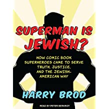 Superman Is Jewish?: How Comic Book Superheroes Came to Serve Truth, Justice, and the Jewish-American Way: Library Edition