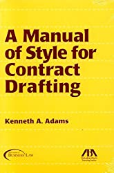 A Manual of Style for Contract Drafting by Kenneth A. Adams (2005-01-12)