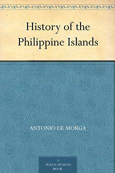 History of the Philippine Islands by [de Morga, Antonio]