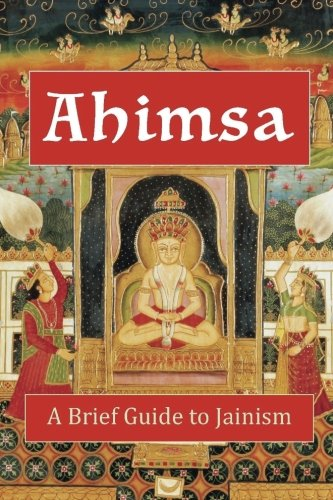Ahimsa: A Brief Guide to Jainism por Andrea Diem-Lane