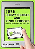 Free Udemy Courses and Kindle Ebooks: Get $100+ Courses for Free 100% Legal