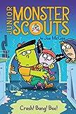 Crash! Bang! Boo! (Junior Monster Scouts, Band 2)