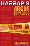 Image de Harrap's argot español : Dictionnaire espagnol-français / français-espagnol