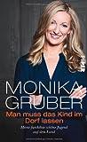 'Man muss das Kind im Dorf lassen: Meine furchtbar schöne Jugend auf dem Land' von Monika Gruber