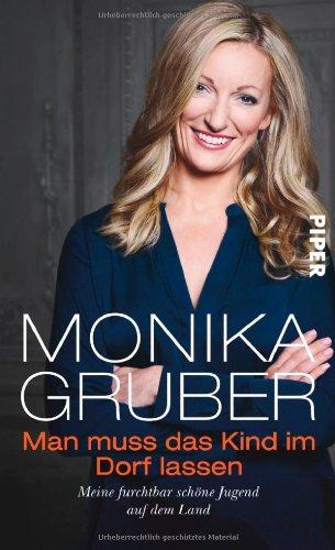 Buchseite und Rezensionen zu 'Man muss das Kind im Dorf lassen: Meine furchtbar schöne Jugend auf dem Land' von Monika Gruber