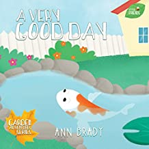 A Very Good Day (Little Friends: Garden Adventures Series Book 3)