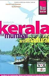 Kerala mit Mumbai und Madurai. ReiseHandbuch: Handbuch für individuelles Reisen und Entdecken im südindischen Bundesstaat Kerala