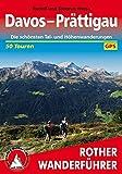 Davos - Prättigau: Die schönsten Tal- und Höhenwanderungen. 50 Touren. Mit GPS-Daten (Rother Wanderführer)
