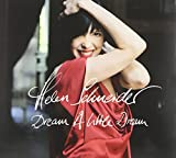 Songtexte von Helen Schneider - Dream a Little Dream