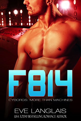 F814 (Cyborgs: More Than Machines Book 2) (English Edition)