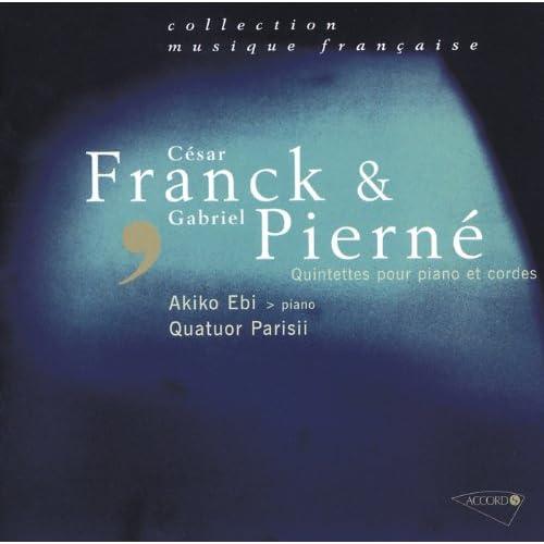 Franck - Pierné - Quintettes pour piano et cordes