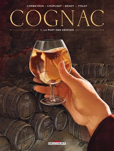 Cognacs T01 - La Part des démons: La Part des anges