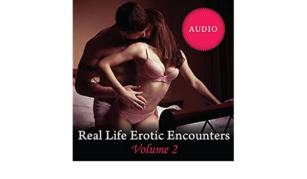 Real life erotic encounters