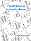 Troubleshooting Laptop Hardware: An Interactive Computer Diagnostic App (Help Desk in an eBook App 2)