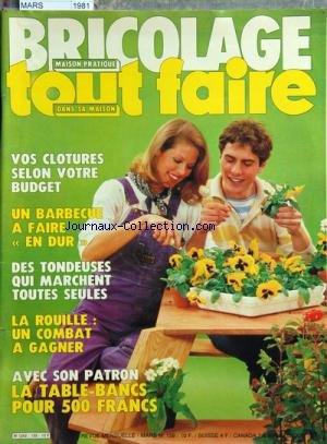 BRICOLAGE TOUT FAIRE [No 159] du 01/03/1981 - VOS CLOTURES SELON VOTRE BUDGET -UN BARBECUE A FAIRE EN DUR -DES TONDEUSES QUI MARCHENT TOUTES SEULES -LA ROUILLE / UN COMBAT A GAGNER -LA TABLE-BANCS POUR 500 FRANCS