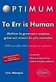 to err is human maitr?ser la grammaire anglaise gr?ce aux erreurs les plus courantes 250 exemples