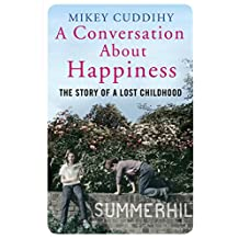 A Conversation About Happiness: The Story of a Lost Childhood (English Edition)