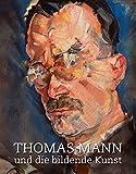 Thomas Mann und die bildende Kunst