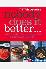 Nobody Does it Better: Why French Home Cooking Is Still the Best in the World Hardcover