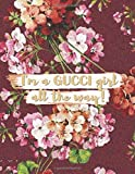 I'm a Gucci girl all the way!: Bloom floral pattern - College classic Ruled Pages Book (8.5 x 11) Large Lined Journal Composition Notebook to write in (Positive Vibrations, Band 5)