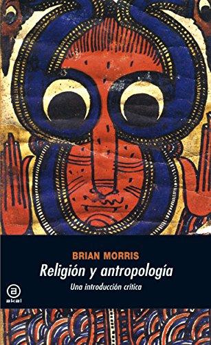 Religión y antropología (Universitaria) por Brian Morris