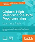 Clojure: High Performance JVM Programming