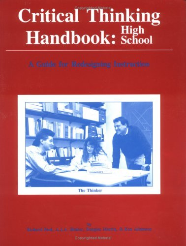Critical Thinking Handbook, High School: A Guide for Re-Designing Instruction by A. J. Binker (1-Jun-1989) Paperback