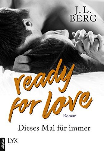 Ready for Love - Dieses Mal für immer von [Berg, J. L.]