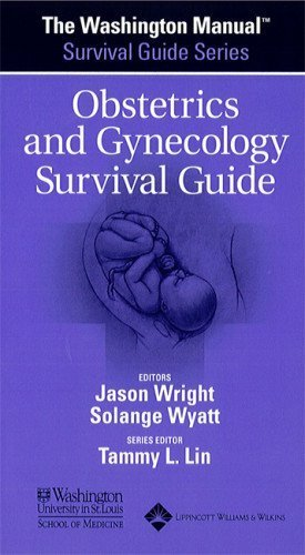 The Washington Manual? Obstetrics and Gynecology Survival Guide (The Washington Manual? Survival Guide Series) 1st Edition by Washington University School of Medicine Department of Medic (2003) Paperback