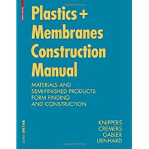 Construction Manual for Polymers + Membranes: Materials, Semi-Finished Products, Form-Finding, Design