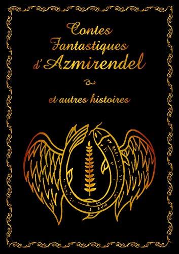 Couverture du livre Contes Fantastiques d'Azmirendel et autres histoires