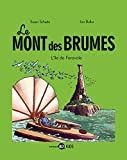 Le Mont des Brumes, Tome 2 : L'île de Favarole