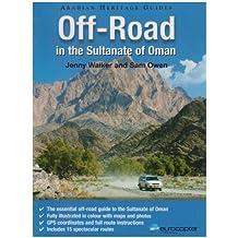 Off-Road in the Sultanate of Oman (Arabian Heritage Guide) by Jenny Walker (2007-07-15)