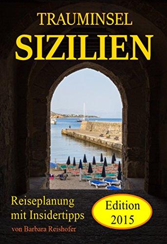 Buchseite und Rezensionen zu 'TRAUMINSEL SIZILIEN: Reiseplanung mit Insidertipps' von Barbara Reishofer