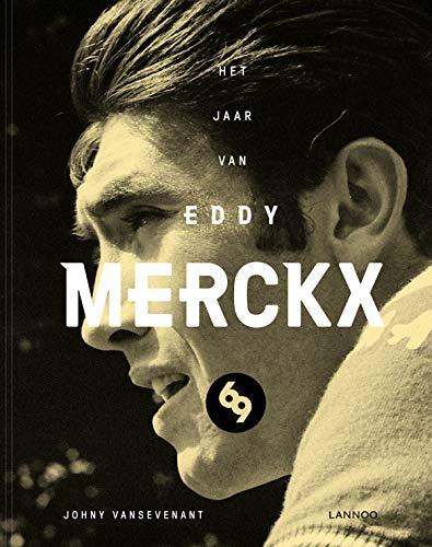 1969 : L'année d'Eddy Merckx par Johny Vansevenant