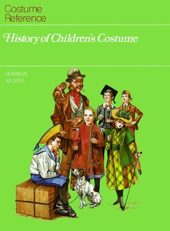 History of Children's Costume (Costume Reference Series) by Marion Sichel (2-Oct-1997) Library (Costume Reference Library)