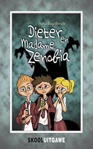 Dieter en Madame Zenobia (skooluitgawe) por Nelia Engelbrecht
