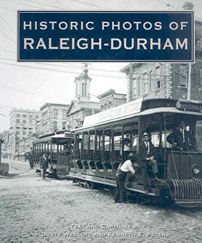 [(Historic Photos of Raleigh-Durham)] [Text by Dusty Wescott ] published on (May, 2007)