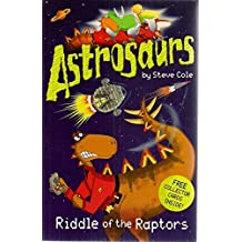 Astrosaurs - 10 Book Set - RRP £49.90: Star Pirates, Planet of Peril, Hatching Horror, Mind-swap Menace, Space Ghosts, Riddle of the Raptors, Skies of Fear, Terror-bird Trap, Dino-droids & Seas of Doom (Astrosaurs)
