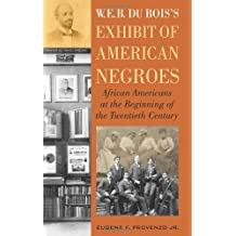 W.E.B. DuBois' Exhibit of American Negroes: African Americans at the Beginning of the Twentieth Century